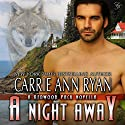 A Night Away: Redwood Pack, Book 3.5 Audiobook by Carrie Ann Ryan Narrated by Gregory Salinas