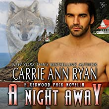 A Night Away: Redwood Pack, Book 3.5 (       UNABRIDGED) by Carrie Ann Ryan Narrated by Gregory Salinas