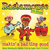 echange, troc Rastamouse - Album: Makin a Bad Ting Good