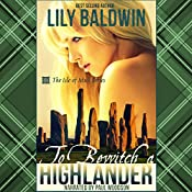 To Bewitch a Highlander: Isle of Mull Series Book 1 | [Lily Baldwin]
