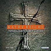 Totgeglaubte leben länger (Tempe Brennan 8) | Kathy Reichs
