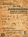 img - for Historia de las Matem ticas (Desde la Prehistoria hasta la Edad Media) (Spanish Edition) book / textbook / text book
