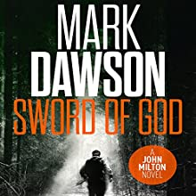The Sword of God: John Milton, Book 5 Audiobook by Mark Dawson Narrated by David Thorpe