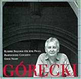 Gorecki:Kleines Requiem Für Eine Polka/Concerto For Harpsichord And String Orchestra/Good Night