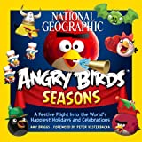 National Geographic Angry Birds Seasons: A Festive Flight Into the Worlds Happiest Holidays and Celebrations