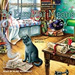 By Familiar Means: A Witch's Cat Mystery, Book 2 | Delia James