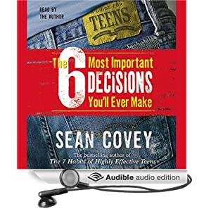 the 6 most important decisions youll Label the 6 most important decisions you'll ever make : a guide for teens title the 6 most important decisions you'll ever make title remainder a guide for teens.