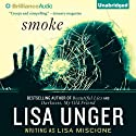 Smoke: Lydia Strong, Book 4 (       UNABRIDGED) by Lisa Unger Narrated by Emily Beresford