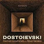 Însemnari din subterana | Feodor Dostoievski