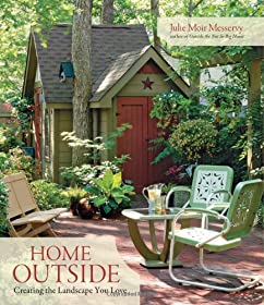 Home Outside: Creating the Landscape You Love