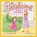 Pinkalicious and the New Teacher | Victoria Kann