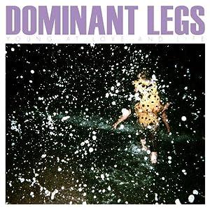 Dominant Legs