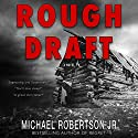 Rough Draft Audiobook by Dan Dawkins, Michael Robertson Jr. Narrated by Lucas Kitchen
