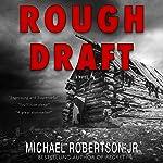 Rough Draft | Dan Dawkins,Michael Robertson Jr.