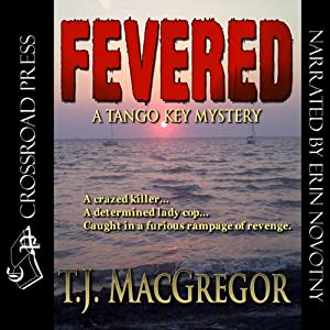 Fevered: The Tango Key Mysteries - Aline Scott, Book 2 | [T. J. MacGregor]
