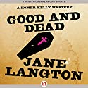 Good and Dead: A Homer Kelly Mystery, Book 6 Audiobook by Jane Langton Narrated by Mark Ashby