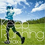 Keep Running~Relax-走快感発信基地 Music-