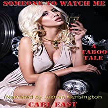 Someone to Watch Me (       UNABRIDGED) by Carl East Narrated by Jazmin Kensington