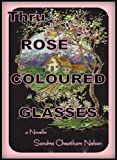 Thru Rose Coloured Glasses