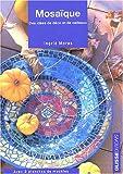 echange, troc Ingrid Moras - Mosaïque : Idées déco et de cadeaux avec 2 planches patrons
