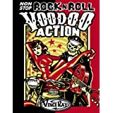 Non-stop Rock 'n' Roll Voodoo Actionby Vince Ray