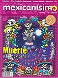 img - for Revista mexicanisimo. Abrazo a una pasi n. N mero 56. Muerte a la mexicana book / textbook / text book
