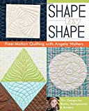 Shape by Shape: Free-Motion Quilting with Angela Walters