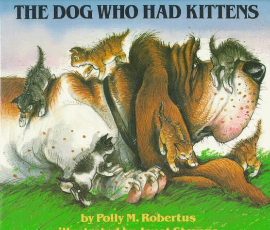 The Dog Who Had Kittens, Polly M. Robertus