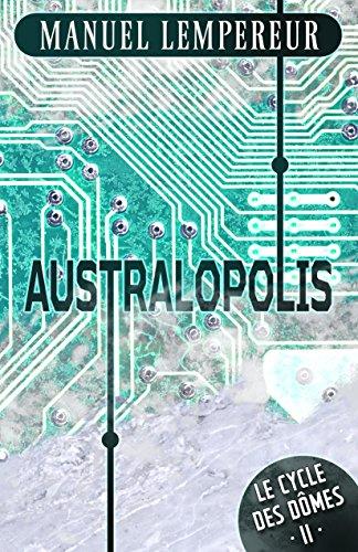 Australopolis (Le Cycle des dômes t. 2) francais