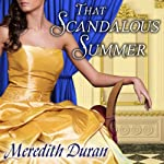 That Scandalous Summer: Rules for the Reckless, Book 1 (       UNABRIDGED) by Meredith Duran Narrated by Alison Larkin