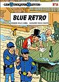 echange, troc  - Les Tuniques bleues, tome 18 : Blue retro