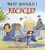Why Should I Recycle? (060633632X) by Green, Jen
