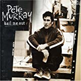 Pete Murray - Bail Me Out