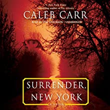 Surrender, New York Audiobook by Caleb Carr Narrated by Tom Taylorson