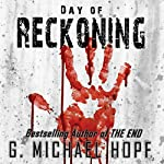 Day of Reckoning: A Post-Apocalyptic Pandemic Thriller | G. Michael Hopf