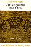 echange, troc Jean-Noël Aletti - L'art de raconter Jésus-Christ