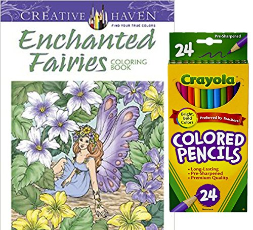 Crayola Colored Pencils, Set of 24 and Dover Creative Haven Enchanted Fairies Coloring Book, Patterns with Flowers & Fantasy Designs to Color for Stress Relieving Therapy!