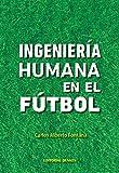 img - for Ingenier a Humana en el F tbol book / textbook / text book
