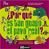 por que es tan guapo el pavo real?/ Why Are Peacocks So Handsome?: Y otras estrategias de los animales para tener hijos / And other strategies of ... Bestias! / What Beasts!) (Spanish Edition)