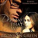 Drawn That Way: Bound | Bronwyn Green
