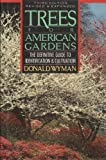 Trees for American Gardens (3rd Ed.)