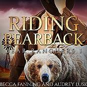 Riding Bearback: Bear Ranchers, Book 1 | Becca Fanning