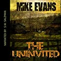 The Uninvited Audiobook by Mike Evans Narrated by S.W. Salzman
