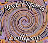 Meat Puppets - Lollipop