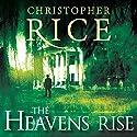 The Heavens Rise Hörbuch von Christopher Rice Gesprochen von: Tim Flavin