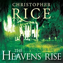The Heavens Rise (       UNABRIDGED) by Christopher Rice Narrated by Tim Flavin