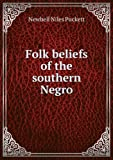 Folk Beliefs of the Southern Negro