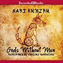 Gods Without Men (       UNABRIDGED) by Hari Kunzru Narrated by Andrew Wincott, Lorelei King, Trevor White, Rupert Degas, Kerry Shale, Kate Harper
