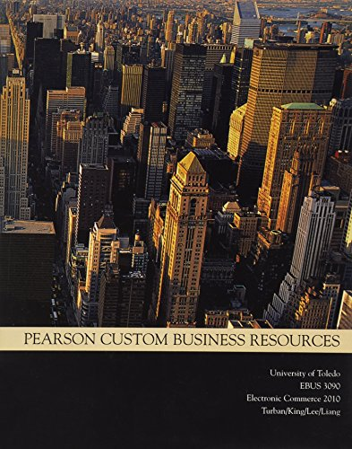 Pearson Custom Business Resources, Electronic Commerce 2010, University of Toledo EBUS 3090
