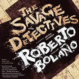 The Savage Detectives: A Novel | [Roberto Bolaño]